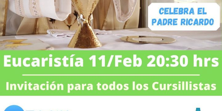 Eucaristía 11/Feb 20:30 hrs.